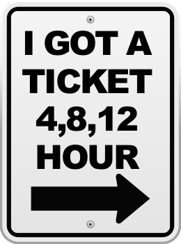 I got a ticket 4,8,12 hour