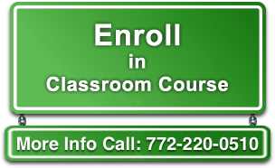 Enroll in Classroom Course - More Info Call: 772-220-0510